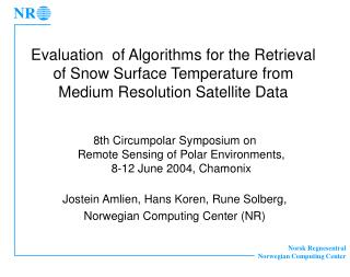 8th Circumpolar Symposium on  Remote Sensing of Polar Environments,  8-12 June 2004, Chamonix