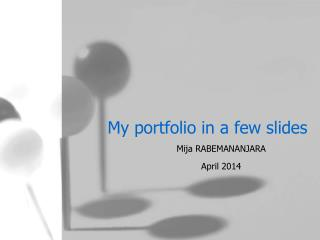 My  portfolio in a few slides