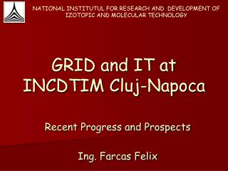 GRID and IT at INCDTIM Cluj-Napoca