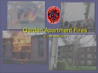 Garden Apartment Fires By Capt. David Polikoff
