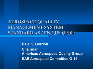 AEROSPACE QUALITY MANAGEMENT SYSTEM STANDARD AS / EN / JIS Q9100