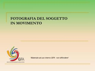 FOTOGRAFIA DEL SOGGETTO  IN MOVIMENTO