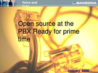 Open source at the PBX Ready for prime time