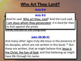 Who Art Thou Lord? Acts 9:5