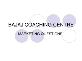 BAJAJ COACHING CENTRE