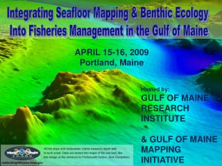 Integrating Seafloor Mapping & Benthic Ecology  Into Fisheries Management in the Gulf of Maine