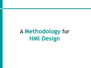A  Methodology  for HMI Design