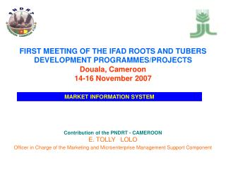 FIRST MEETING OF THE IFAD ROOTS AND TUBERS DEVELOPMENT PROGRAMMES