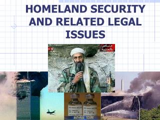 HOMELAND SECURITY AND RELATED LEGAL ISSUES