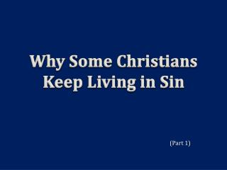 Why Some Christians Keep Living in Sin