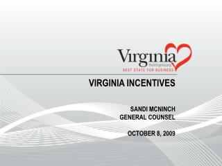 Virginia Incentives Sandi McNinch General Counsel october  8, 2009