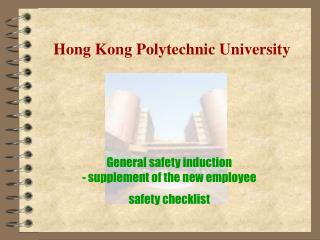 General safety induction - supplement of the new employee safety checklist