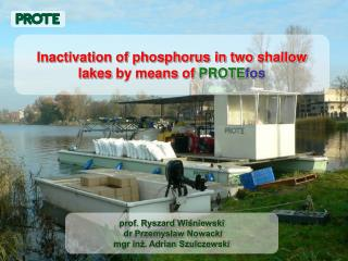 Inactivation of phosphorus in two shallow lakes  by means  of  PROTE fos