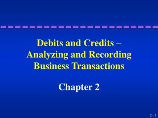Debits and Credits – Analyzing and Recording Business Transactions
