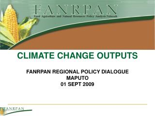 FANRPAN REGIONAL POLICY DIALOGUE MAPUTO 01 SEPT 2009