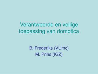 Verantwoorde en veilige toepassing van domotica