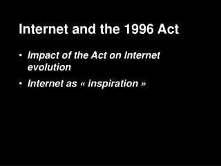Internet and the 1996 Act