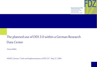 The planned use of DDI 3.0 within a German Research Data Center