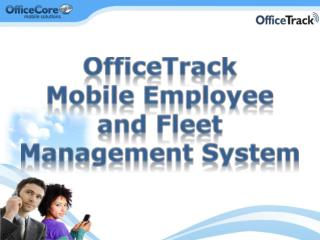 OfficeTrack Mobile Employee  and Fleet  Management System