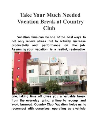 Take your much needed vacation break at Country Club