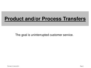 Product and/or Process Transfers