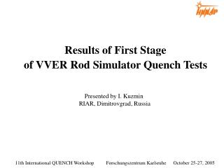 Results of First Stage  of VVER Rod Simulator Quench Tests