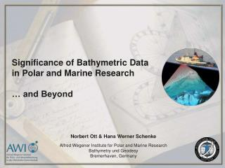 Significance of Bathymetric Data  in Polar and Marine Research … and Beyond