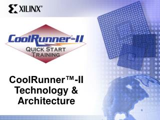 CoolRunner™-II Technology & Architecture