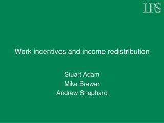 Work incentives and income redistribution