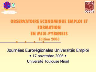 OBSERVATOIRE ECONOMIQUE EMPLOI ET FORMATION EN MIDI-PYRENEES Édition 2006