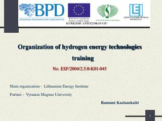 Organization of hydrogen energy technologies training No. ESF/2004/2.5.0-K01-045