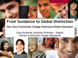 From Sundance to Global Distinction How One Community College Embraced Global Education