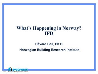 What's Happening in Norway? IFD