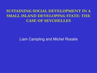 SUSTAINING SOCIAL DEVELOPMENT IN A SMALL ISLAND DEVELOPING STATE: THE CASE OF SEYCHELLES