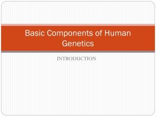 Basic Components of Human Genetics