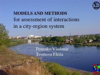 MODELS AND METHODS for assessment of interactions  in a city-region system