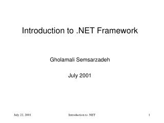 Introduction to  Framework   Gholamali Semsarzadeh  July 2001