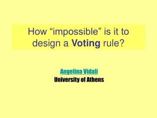 "How ""impossible"" is it to design a  Voting  rule?"