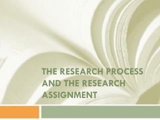 The Research Process and the Research Assignment