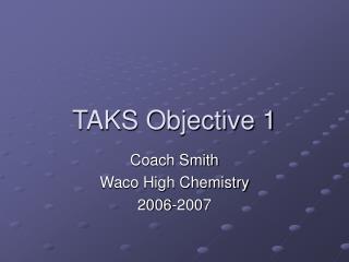 TAKS Objective 1