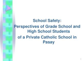 School Safety:  Perspectives of Grade School and High School Students