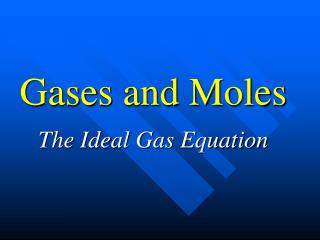 Gases and Moles
