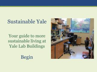 Sustainable  Yale Your guide to more sustainable living at Yale Lab Buildings