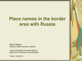 P lace names  in the border area with Russia