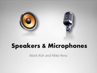 Speakers & Microphones