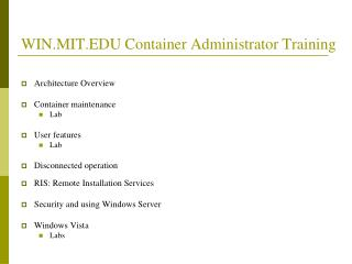 WIN.MIT.EDU Container Administrator Training