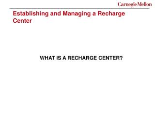 Establishing and Managing a Recharge Center