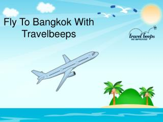 Cheap flights to Bangkok-travelbeeps