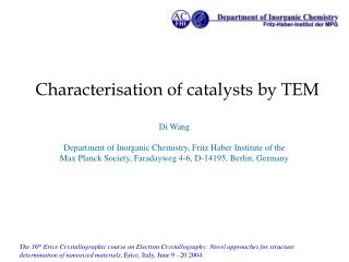 Characterisation of catalysts by TEM