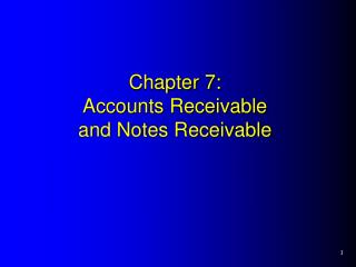 Chapter 7: Accounts Receivable and Notes Receivable